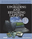 Mueller, Scott: Upgrading and Repairing Laptops