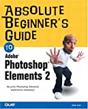 Lee, Lisa: Absolute Beginner's Guide to Adobe Photoshop Elements 2