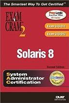 Solaris 8 System Administrator Exam Cram 2…
