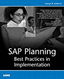 Anderson, George: SAP Planning: Best Practices in Implementation