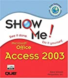 Johnson, Steve: Show Me Microsoft Office Access 2003