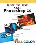 Giordan, Daniel: How to Use Adobe Photoshop Cs
