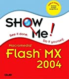 Johnson, Steve: Show Me Macromedia Flash Mx 2004