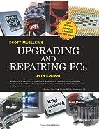 Scott Mueller's Upgrading and Repairing PCs,…