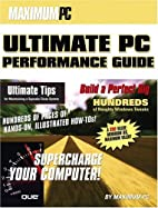 The Maximum PC Ultimate Performance Guide by…