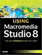 Special Edition Using Macromedia Studio 8 by…