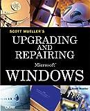 Mueller, Scott: Upgrading and Repairing Microsoft Windows
