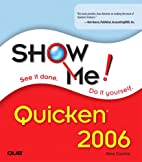 Show me Quicken 2006 by Gina Carrillo