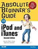 Miser, Brad: Absolute Beginner's Guide to Ipod and Itunes