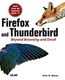 Hipson, Peter: Firefox and Thunderbird: Beyond Browsing and Email