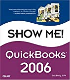 Show Me QuickBooks 2006 (Show Me) by Gail…