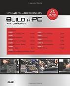Build a PC with Scott Mueller by Scott…