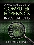 A Practical Guide to Computer Forensics…