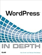 WordPress In Depth by Bud Smith