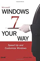 Microsoft Windows 7 Your Way: Speed Up and…