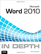 Microsoft Word 2010 in depth by Faithe…