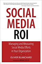 Social Media ROI: Managing and Measuring…