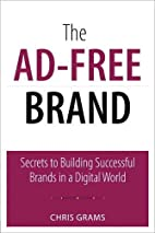 The Ad-Free Brand: Secrets to Building…