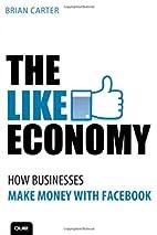 The Like Economy: How Businesses Make Money…