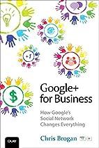 Google+ for Business: How Google's Social…