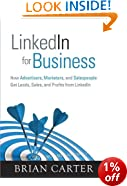 Linkedin for Business: How Advertisers, Marketers and Salespeople Get Leads, Sales and Profits from LinkedIn (Que Biz-Tech)