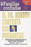 Spanish House Inc: El Dr. Dobson Contesta Sus Preguntas: Familias Confiadas (Spanish Edition)