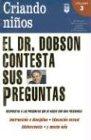 James C. Dobson: El Dr. Dobson Contesta Sus Preguntas (Criando Ninos, 3)