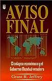 Jeffrey, Grant R.: Aviso Final: El Colapse Economico y el Gobierno Mundial Venidero (Spanish Edition)
