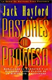 Hayford, Jack W.: Pastores de Promesa: Senalando el Caracter y la Esperanza Como Claves de un Ministerio Fructifero (Spanish Edition)