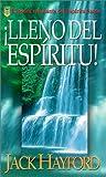 Hayford, Jack W.: Lleno del Espiritu!: El Poder Rebosante del Espiritu Santo (Spanish Edition)