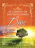 Honor Books: Librito de Instrucciones de Dios I: Sabiduria Inspirativa Para Una Vida Feliz y Realizada = God's Little Instruction Book (God's Little Instruction Books) (Spanish Edition)