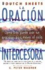 Dutch Sheets: La Oracion Intercesora (Spanish Edition)