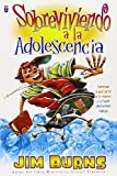 Burns, Jim: Sobreviviendo a la Adolescencia: Surviving Adolescence