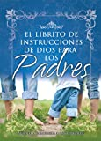 Honor Books: Librito de Instrucciones de Dios Para los Padres = God's Little Instruction Book for Parents (Spanish Edition)