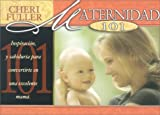 Fuller, Cheri: Maternidad 101: Inspiracion, y Sabiduria Para Convertirte en una Excelente Mama = Motherhood 101 (Spanish Edition)