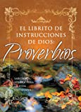 Honor Books: El Librito de Dios de Proverbios: Sabiduria Eterna Para la Vida Cotidiana = God's Little Book of Proverbs (Spanish Edition)