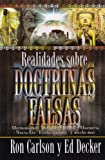 Carlson, Ron: Realidades Sobre Doctrinas Falsas: Mormonismo, Testigos De Jehova, Masoneria, Nueva Era, Evolucionismo, Y Mucho Mas (Spanish Edition)