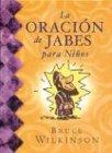 Wilkinson, Bruce: La Oracion de Jabes Para Ninos (Spanish Edition)