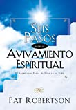 Robertson, Pat: Seis Pasos Para El Avivamiento Espiritual: Six Steps to Spiritual Revival (Big Truths in Small Books) (Spanish Edition)