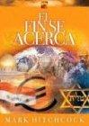 Hitchcock, Mark: El Fin Se Acerca (Spanish Edition)