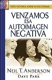 Neil T. Anderson: Venzamos esa autoimagen negativa/Overcoming Negative Self - Image