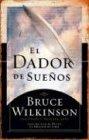 Wilkinson, Bruce: El dador de Suenos (Spanish Edition)