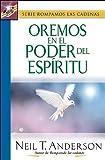 Anderson, Neil T.: Oremos En El Poder Del Espiritu/lets Pray in the Power of the Spirit (Spanish Edition)
