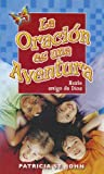 St John, Patricia: La Oracion Es una Aventura = Prayer in an Adventure (Spanish Edition)