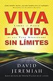 Jeremiah, David: Viva la Vida Sin Limites: Life Wide Open = Life Wide Open (Spanish Edition)