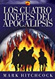 Hitchcock, Mark: Los cuatro jinetes del apocalipsis/ The Four Horsemen of the Apocalypse