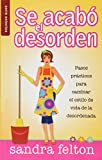 Sandra Felton: Se Acabo El Desorden / The Mess Is over (Spanish Edition)