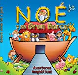 Dowley, Tim: Noe y su Gran Barco: Aventuras Magneticas [With Magnets] = Noah and His Big Boat (Spanish Edition)