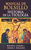 Olson, Roger E.: Manual de bolsillo, historia de la teologia/: Pocket History of Theology (Spanish Edition)