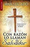 Lucado: Con razon lo llaman el Salvador (Spanish Edition)